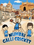 In addition to the  game for your phone, you can download Mumbai Galli Cricket for free.