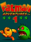 In addition to the  game for your phone, you can download FatMan Adventures 1 for free.