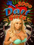 In addition to the  game for your phone, you can download Dart Girls 2008 (Darts XXX) for free.
