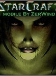 In addition to the  game for your phone, you can download StarCraft Mobile by ZerWind for free.
