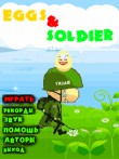 In addition to the  game for your phone, you can download Eggs and Soldier for free.