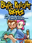 In addition to the  game for your phone, you can download Blade Knight Tactics: Two Cities for free.