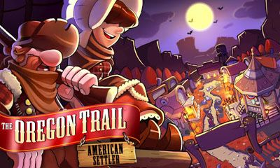 Download free mobile game: The Oregon Trail: American Settlers - download free games for mobile phone