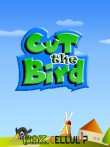 In addition to the  game for your phone, you can download Cut The Bird for free.