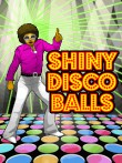 In addition to the  game for your phone, you can download Shiny Disco Balls for free.