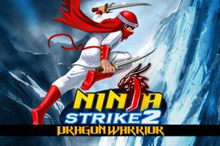 Download free mobile game: Ninja Strike 2 Dragon Warrior - download free games for mobile phone