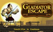 In addition to the  game for your phone, you can download Gladiator escape for free.