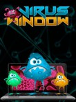 In addition to the  game for your phone, you can download Virus Window for free.
