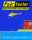 In addition to the  game for your phone, you can download Fear Factor: Helicopter Flag Snag for free.