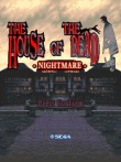 In addition to the  game for your phone, you can download The House of the dead: Nightmare for free.