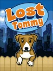In addition to the  game for your phone, you can download Lost Tommy for free.