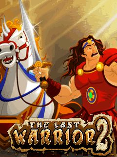 Download free mobile game: The last warrior 2 - download free games for mobile phone