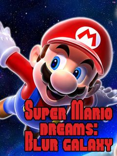 Download free mobile game: Super Mario dreams: Blur galaxy - download free games for mobile phone