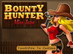 In addition to the  game for your phone, you can download Bounty hunter: Miss Jane for free.