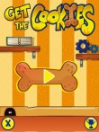 In addition to the  game for your phone, you can download Get the cookies for free.