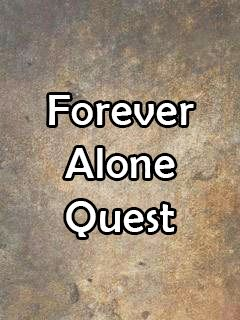 Download free mobile game: Forever alone quest - download free games for mobile phone