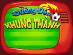 In addition to the  game for your phone, you can download Duong den khung thanh for free.