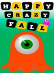 In addition to the  game for your phone, you can download Happy crazy fall for free.