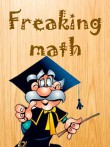 In addition to the  game for your phone, you can download Freaking math for free.