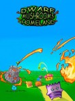 In addition to the  game for your phone, you can download Dwarf mushrooms: Homeland for free.