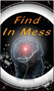 In addition to the  game for your phone, you can download Find in mess for free.