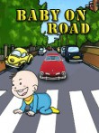 In addition to the  game for your phone, you can download Baby on road for free.