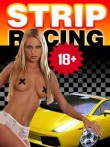 In addition to the  game for your phone, you can download Strip racing for free.