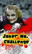 In addition to the  game for your phone, you can download Jocker challenge for free.