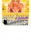 In addition to the  game for your phone, you can download Dolly Buster and friends crusher for free.