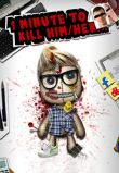 In addition to the game TurboFly for iPhone, iPad or iPod, you can also download 1 Minute To Kill Him for free