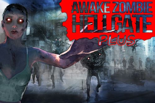 Download Awake zombie: Hell gate plus iPhone free game.