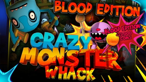 Download Crazy monster whack: Blood edition iPhone free game.