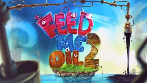 Download Feed me oil 2 iPhone free game.