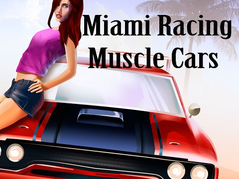 Download Miami racing: Muscle cars iPhone free game.