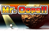 In addition to the game Tiny Planet for iPhone, iPad or iPod, you can also download Mr.Oops!! for free