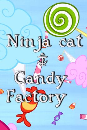 Download Ninja cat & candy factory iPhone free game.
