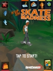 In addition to the game True Skate for iPhone, iPad or iPod, you can also download Skate Madness for free