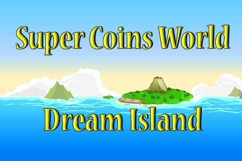 Download Super coins world: Dream island iPhone free game.