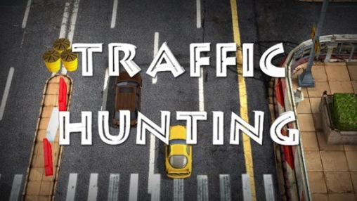 Download Traffic hunting iPhone free game.