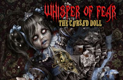 Download Whisper of Fear: The Cursed Doll (Full) iPhone free game.