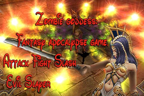 Download Zombie goddess: Fantasy apocalypse game. Attack Fight Slash Evil Slayer iPhone free game.