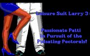 Leisure Suit Larry 3: Passionate Patti in Pursuit of the Pulsating Pectorals free download. Leisure Suit Larry 3: Passionate Patti in Pursuit of the Pulsating Pectorals. Download full Symbian version for mobile phones.